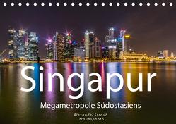 Singapur – Megametropole Südostasiens (Tischkalender 2020 DIN A5 quer) von Straub (straubsphoto),  Alexander