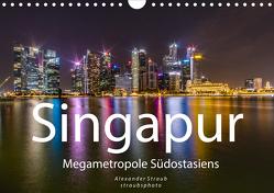 Singapur – Megametropole Südostasiens (Wandkalender 2020 DIN A4 quer) von Straub (straubsphoto),  Alexander