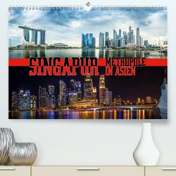Singapur, Metropole in Asien (Premium, hochwertiger DIN A2 Wandkalender 2020, Kunstdruck in Hochglanz) von Gödecke,  Dieter