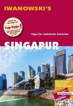 Singapur – Reiseführer von Iwanowski von Häring,  Volker, Hauser,  Françoise