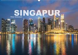 Singapur (Wandkalender 2021 DIN A2 quer) von Schickert,  Peter