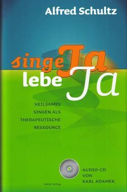 Singe JA, lebe JA von Adamek,  Karl, Schultz,  Alfred