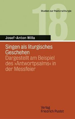 Singen als liturgisches Geschehen von Willa,  Josef A