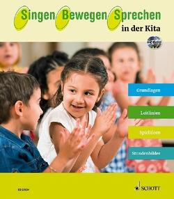 Singen – Bewegen – Sprechen in der Kita von Franz,  Stefanie, Lips,  Andrea, Ortelt,  Sabine, Wörner,  Ruth