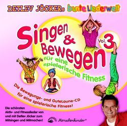 Singen & Bewegen Vol. 3 – Für eine spielerische Fitness von Jöcker,  Detlev, Jöcker,  Peter
