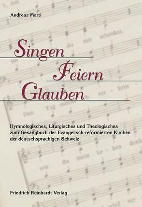 Singen – Feiern – Glauben von Marti,  Andreas