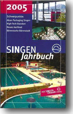 SINGEN Jahrbuch 2005 von Grundler,  Roland, Kappes,  Reinhild, Neumann-Schäfer,  Renate, Nieburg,  Axel, Peter,  Klaus M, Renner,  Andreas, Trautwein,  Wolfgang
