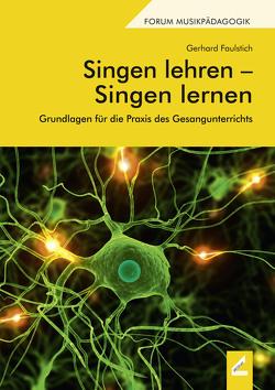 Singen lehren – Singen lernen von Faulstich,  Gerhard