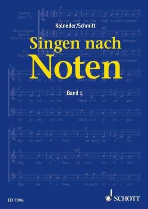 Singen nach Noten von Kolneder,  Walter, Schmitt,  Karl Heinz