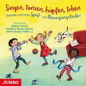 Singen, tanzen, hüpfen, toben. von Ferri, Goeschl,  Bettina, Maske,  Ulrich, Meyer-Göllner,  Matthias