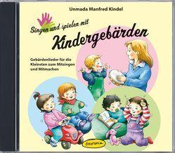 Singen und spielen mit Kindergebärden (CD) von Kindel,  Unmada Manfred