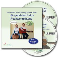 Singend durch das Rechtschreibland von Plötz,  Franz, Plötz,  Robert, Schnagl,  Tania