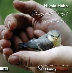 Singende Vögel weinen sehen von Hahn,  Nikola