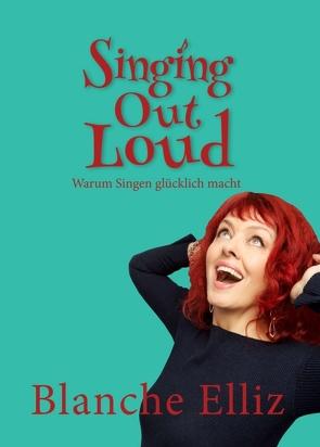 Singing Out Loud von Elliz,  Blanche