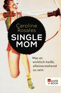 Single Mom von Rosales,  Caroline