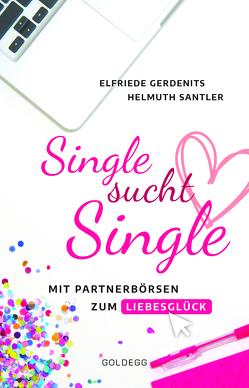 Single sucht Single von Gerdenits,  Elfriede, Santler,  Helmuth