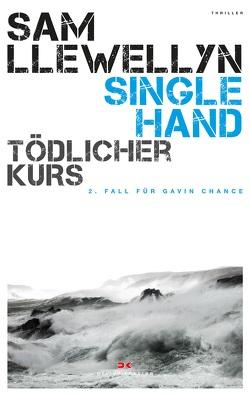 Singlehand – Tödlicher Kurs von Llewellyn,  Sam