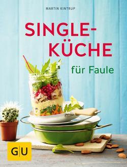 Singleküche für Faule von Kintrup,  Martin