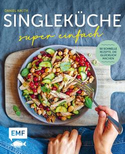 Singleküche super einfach von Kauth,  Daniel