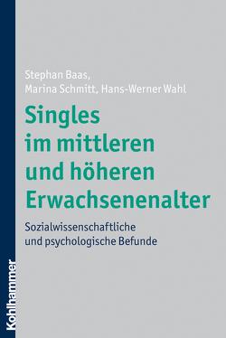 Singles im mittleren und höheren Erwachsenenalter von Baas,  Stephan, Schmitt,  Marina, Wahl,  Hans-Werner