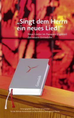 """""""Singt dem Herrn ein neues Lied!"""" von Asenkerschbaumer,  Dionys, Ilg,  Fritz, Referat Kirchenmusik im Bischöflichen Seelsorgeamt Passau, Schwemmer,  Marius"""