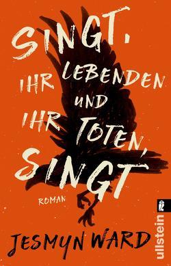 Singt, ihr Lebenden und ihr Toten, singt von Becker,  Ulrike, Ward,  Jesmyn