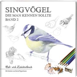Singvögel – Band 2 von Pöppelmann,  Bernd