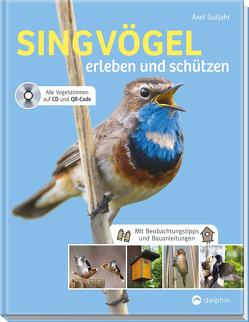 Singvögel erleben und schützen von Gutjahr,  Axel