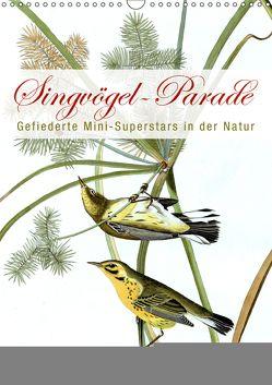 Singvögel-Parade (Wandkalender 2019 DIN A3 hoch) von bilwissedition.com Layout: Babette Reek,  Bilder: