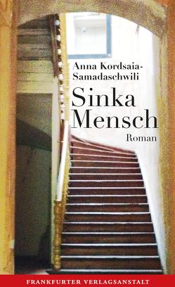 Sinka Mensch von Heinze,  Sybilla, Kordsaia-Samadaschwili,  Anna