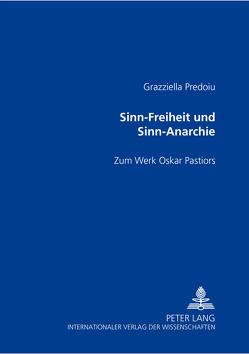 Sinn-Freiheit und Sinn-Anarchie von Predoiu,  Grazziella