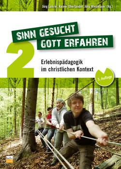 Sinn gesucht – Gott erfahren 2 von Lohrer,  Jörg, Oberländer,  Rainer, Wiedmayer,  Jörg