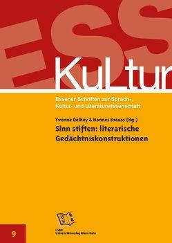 Sinn stiften: literarische Gedächtniskonstruktionen von Delhey,  Yvonne, Krauss,  Hannes