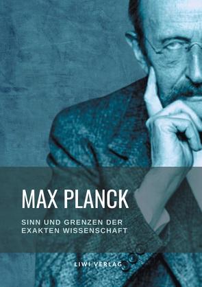 Sinn und Grenzen der exakten Wissenschaft von Planck,  Max