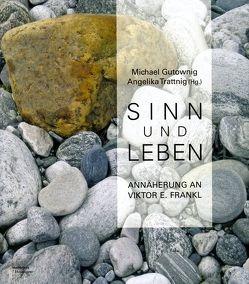 Sinn und Leben von Gutownig,  Michael, Trattnig,  Angelika