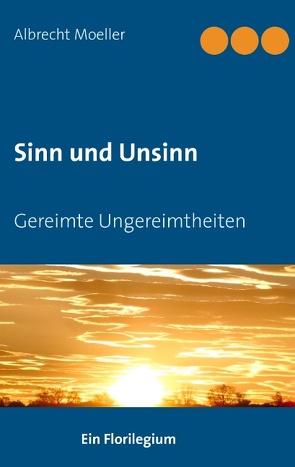 Sinn und Unsinn von Moeller,  Albrecht