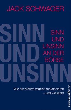 Sinn und Unsinn an der Börse von Neumüller,  Egbert, Schwager,  Jack D.