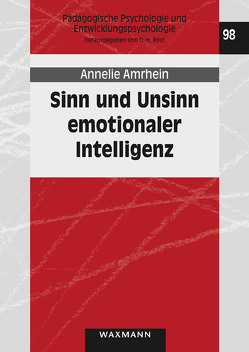 Sinn und Unsinn emotionaler Intelligenz von Amrhein,  Annelie