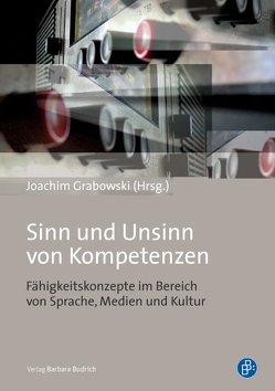 Sinn und Unsinn von Kompetenzen von Grabowski,  Joachim