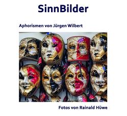 SinnBilder von Hüwe,  Rainald, Wilbert,  Jürgen