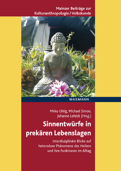 Sinnentwürfe in prekären Lebenslagen von Lefeldt,  Johanne, Simon,  Michael, Uhlig,  Mirko