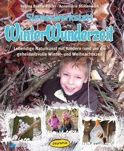 Sinneswerkstatt WinterWunderzeit von Bestle-Körfer,  Regina, Heinlein,  Kerstin, Stollenwerk,  Annemarie