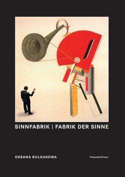 SINNFABRIK | FABRIK DER SINNE von Bulgakowa,  Oksana