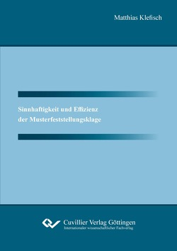 Sinnhaftigkeit und Effizienz der Musterfeststellungsklage von Klefisch,  Matthias