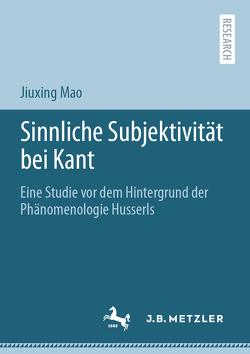 Sinnliche Subjektivität bei Kant von Mao,  Jiuxing