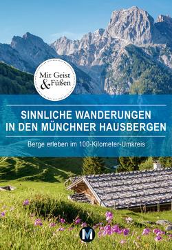 Sinnliche Wanderungen in den Münchner Hausbergen von Paxmann,  Christine