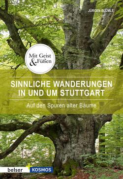 Sinnliche Wanderungen in Stuttgart und Umgebung von Blümle,  Jürgen