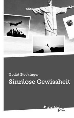 Sinnlose Gewissheit von Stockinger,  Godot