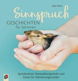 Sinnspruchgeschichten für Senioren von Ebbert,  Birgit