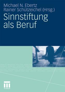 Sinnstiftung als Beruf von Ebertz,  Michael, Schützeichel,  Rainer